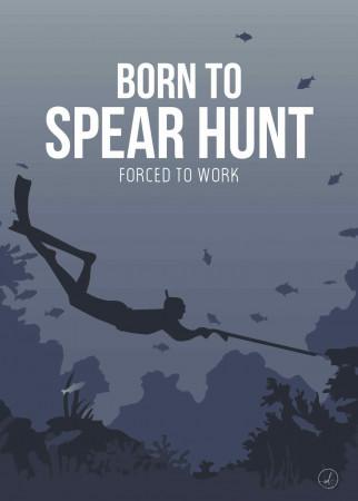 Plakat - Born to spear hunt
