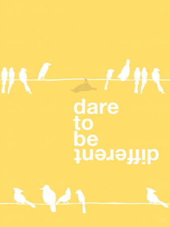 Plakat - Dare to be different, yellow bird