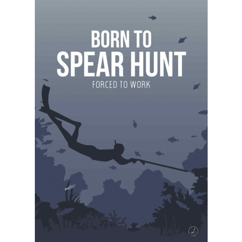 Plakat - Born to spear hunt